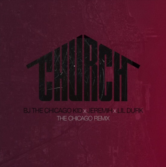 BJ The Chicago Kid - Church (Remix) (Feat. Jeremih & Lil Durk)
