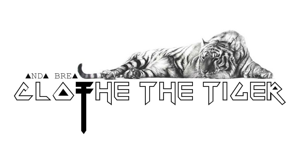 CLOTHE THE TIGER
