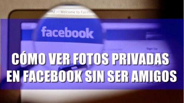 Ver fotos privadas Facebook