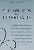 Prisioneiros da Liberdade