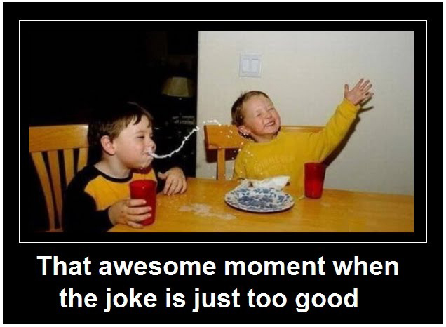 That Awesome Moment When The Joke Is Just Too Good