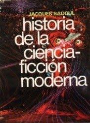 Historia de la ciencia ficción moderna, de Jacques Sadoul