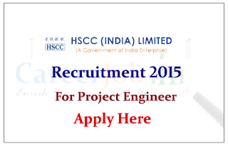 HSCC India Limited Recruitment 2015 for the posts of Project Engineer