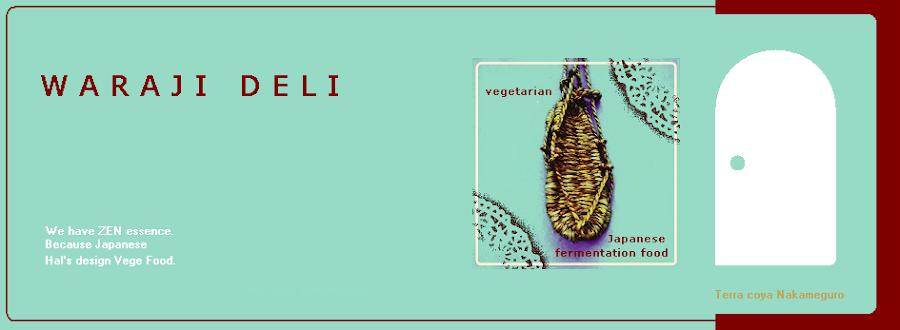 W A R A J I      D E L I   ~Hal's design vege foods.~