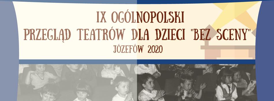 """Ogólnopolski Przegląd Teatrów dla Dzieci """"BEZ SCENY"""""""