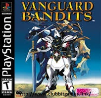LINK DOWNLOAD GAMES vanguard bandits PS1 ISO FOR PC CLUBBIT