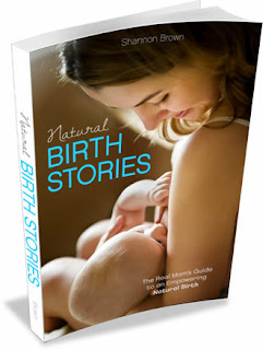 Get inspired by the amazing moms in the book Natural Birth Stories: A Real Mom's Guide to an Empowering Childbirth by Shannon Brown | www.growingslower.com #naturalbirth #birthstory #mustread
