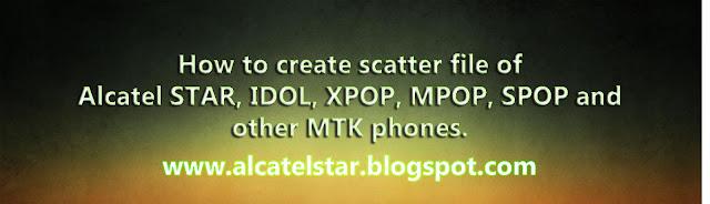 scatter file alcatel star idol xpop mpop spop