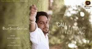 Call waiting - Baljit Singh Gharuan lyrics   MP3 DOWNLOAD