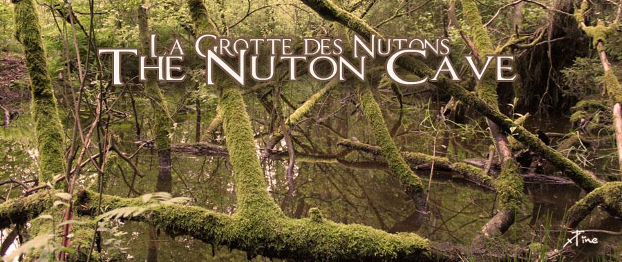 The Nuton Cave/La Grotte des Nutons