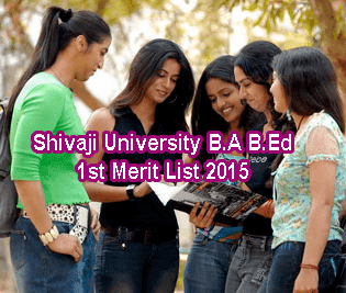 Shivaji University BA B.Ed First Merit List 2015 is available online at www.unishivaji.ac.in 1st Merit List 2015. Shivaji Univ 1st Merit List 2015 Download in pdf, Shivaji University UG 1st Merit List 2015 B.Ed and B.A, Shivaji University 1st Merit List 2015