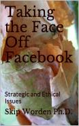 Taking the Face off Facebook: Strategic and Ethical Issues