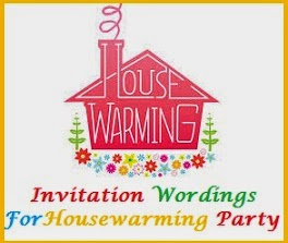 Sample Invitation Wordings Housewarming