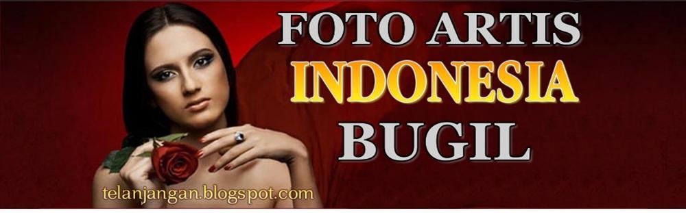 FOTO BUGIL / ARTIS BUGIL