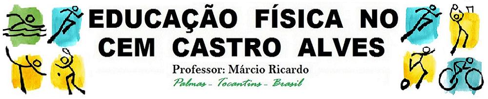 EDUCAÇÃO FÍSICA NO CASTRO ALVES