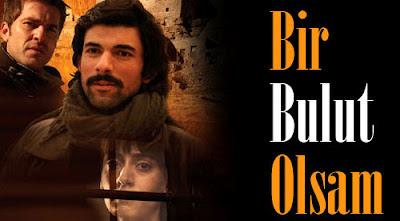 Series o Películas turcas de la A a la Z Bir+bulut+olsam_001