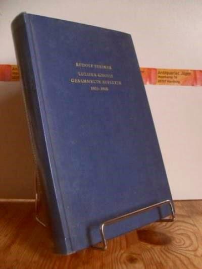 Steiner, Rudolf: Luzifer-Gnosis 1903 - 1908.