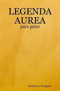 LEGENDA AUREA - pars prior