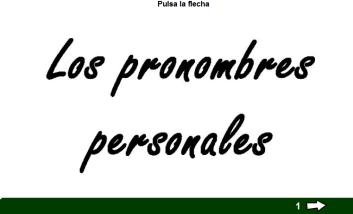 http://cplosangeles.juntaextremadura.net/web/edilim/tercer_ciclo/lengua/los_pronombres_personales/pronombres_personales.html