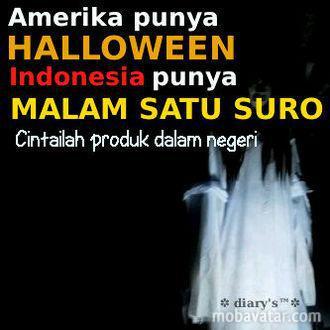 Amerika punya HALOWEEN Indonesia punya malem 1 suro
