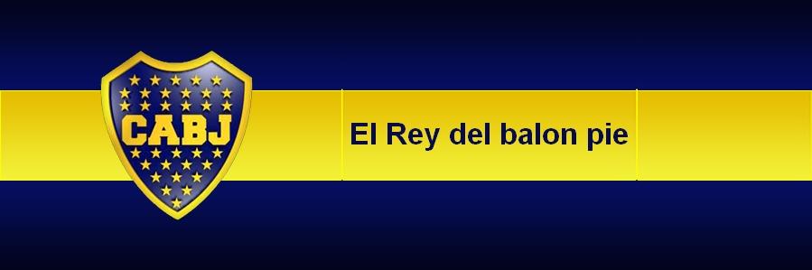BOCA JUNIORS EL REY DEL BALONPIE