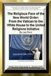 The Religious Face of the New World Order: [84 Page Pdf Document]