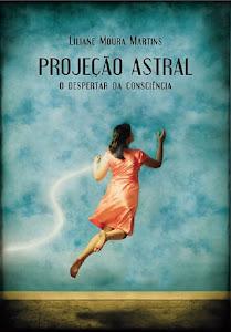 """Adquirir o Livro """"Projeção Astral, o despertar da Consciência"""""""