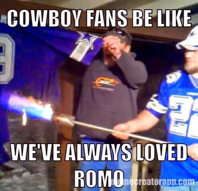 Cowboy fans be like we've always loved romo