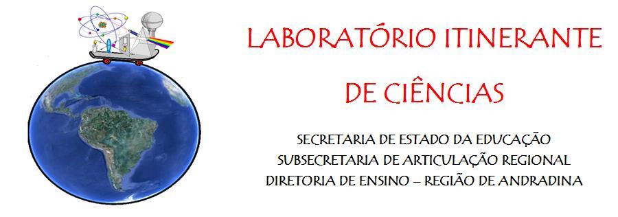 LABORATÓRIO ITINERANTE DE CIÊNCIAS - D.E. ANDRADINA