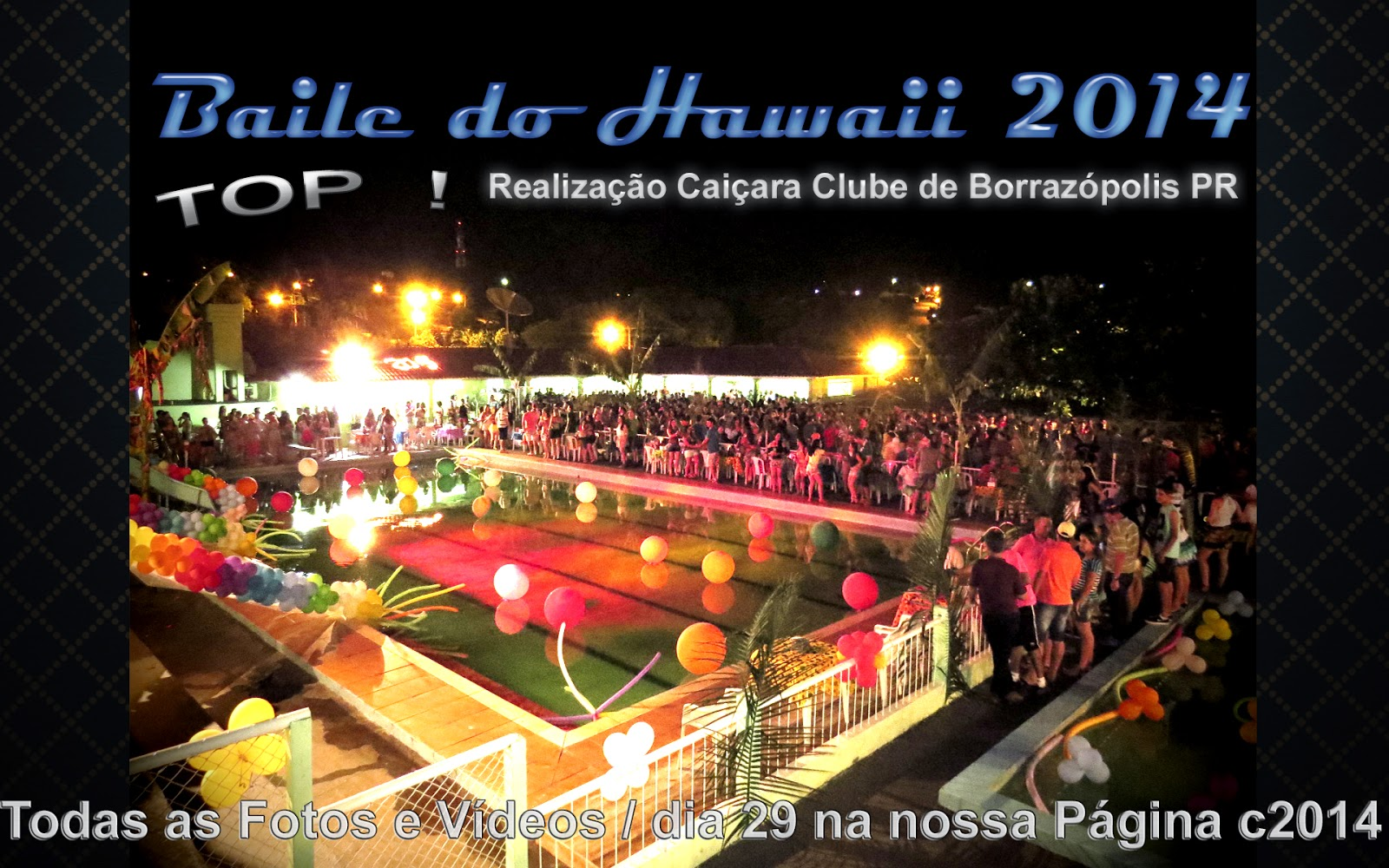 O Baile mais aguardado do Ano em Borrazópolis! , Baile do Hawaii 2014