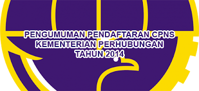 Pendaftaran CPNS Kemenhub 2014