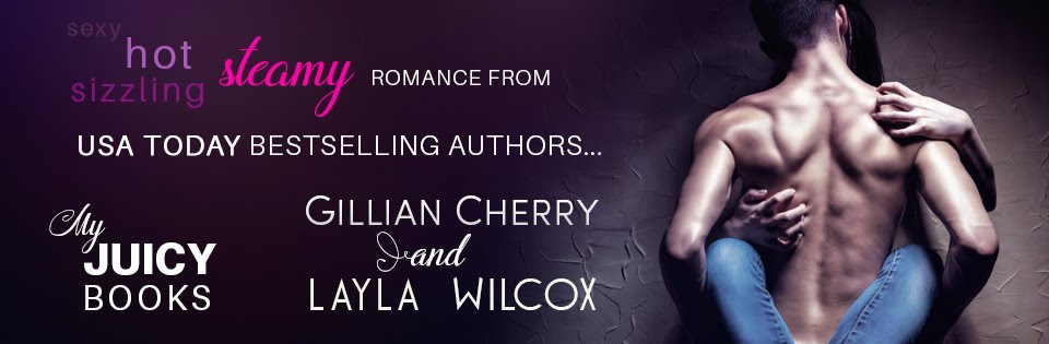 My Juicy Books, Steamy Hot Romance by Gillian Cherry and Layla Wilcox