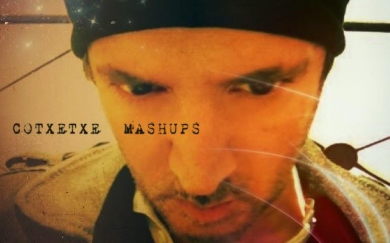 COTXETXE MASHUPS