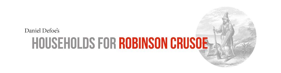 Daniel Defoe's Households for Robinson Crusoe