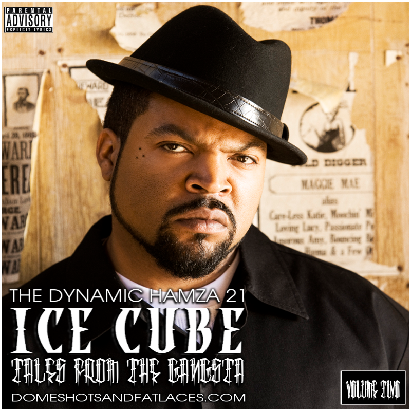 ice cube tales from the gangsta volume two domeshots fat laces. Black Bedroom Furniture Sets. Home Design Ideas