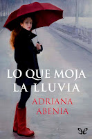 Portada del libro Lo que moja la lluvia de la autora Adriana Abenia