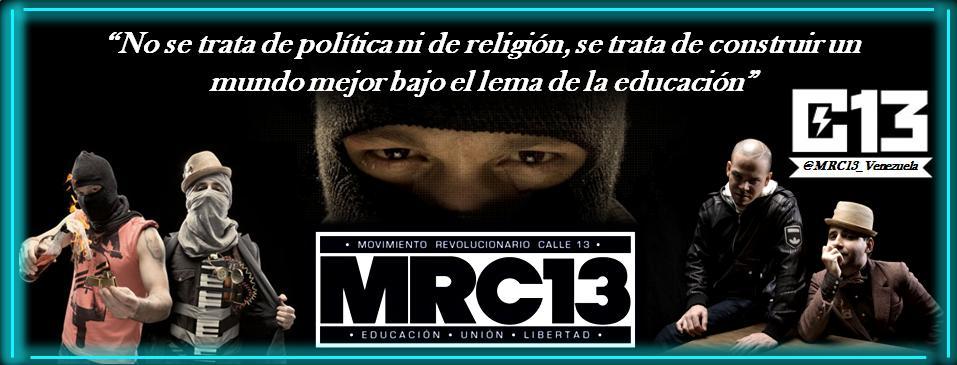 calle 13 y el MRC13 ( movimiento revolucionario calle 13 ) Mrc13