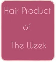 Hair Product of the Week