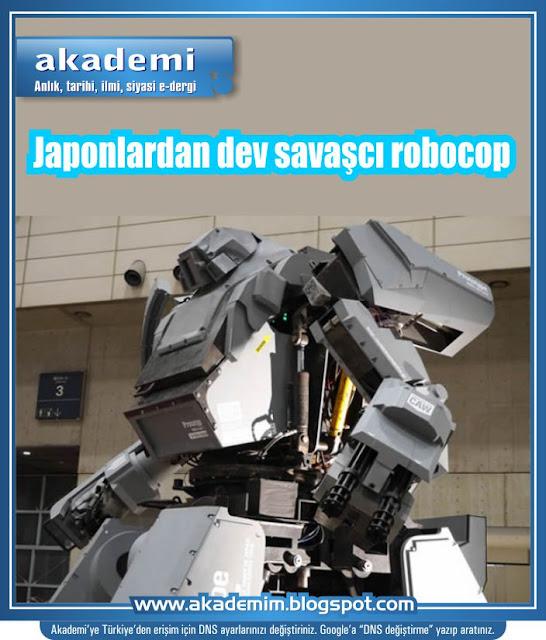 Japonlar 4 tonluk savaşçı robocop yaptı