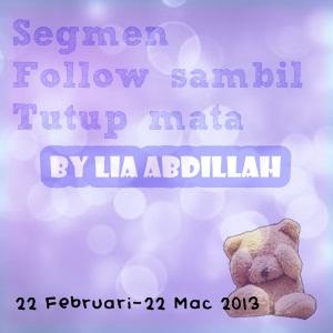 SEGMEN: FOLLOW SAMBIL TUTUP MATA BY LIA ABDILLAH