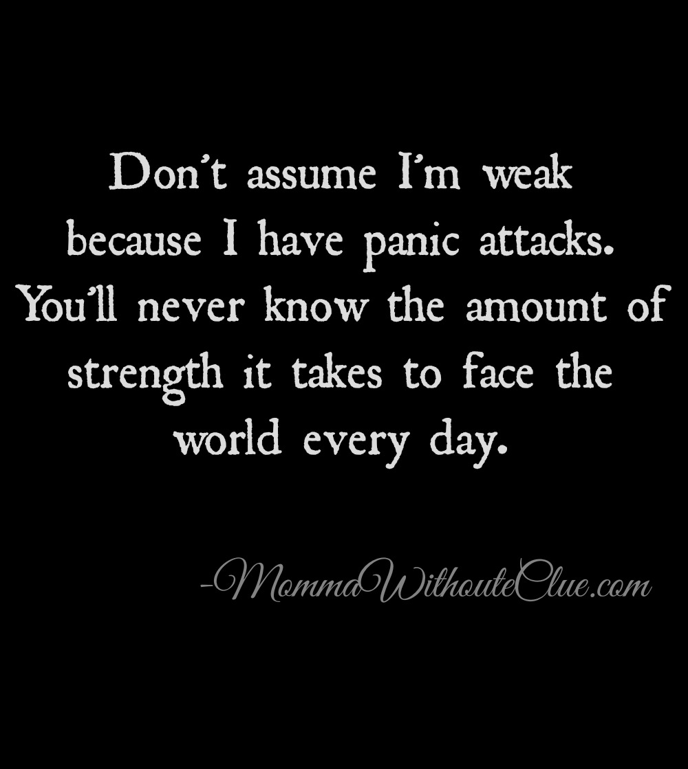 Quotes About Panic Attacks Being A Mom With Panic Disorder  Momma Without A Clue