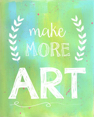 Make More Art printable quote by Sue Allemand Art