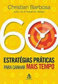Livro - 60 Estratégias Práticas Para Ganhar Mais Tempo