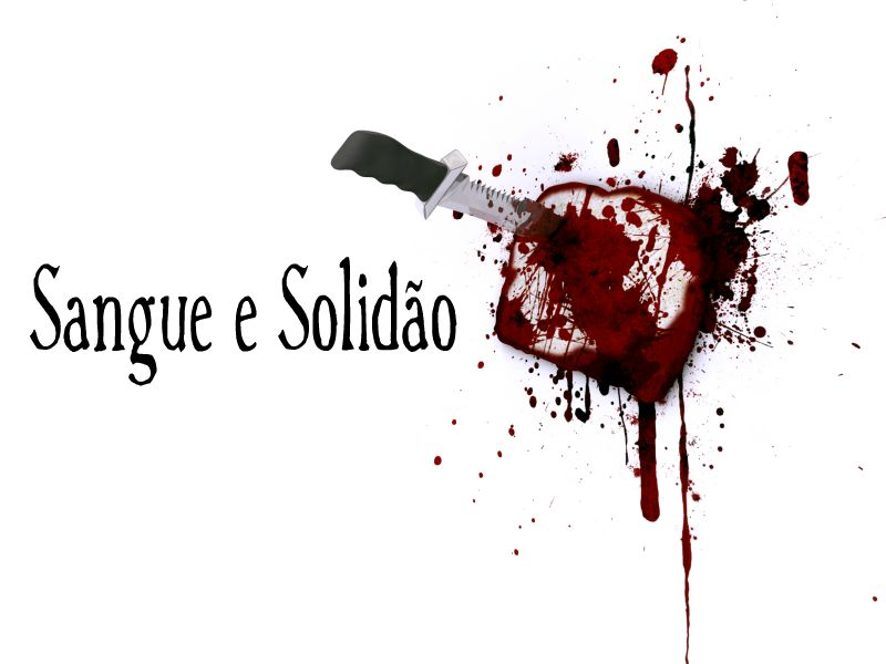 Sangue e Solidão