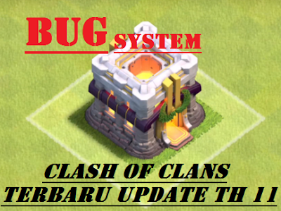 Kumpulan Masalah/Bug Game Clash Of Clans Setelah Update Town Hall 11