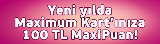 Yeni yılda 100 TL MaxiPuan! kampanyası
