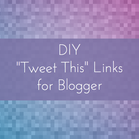 DIY Tweet This links for Blogger