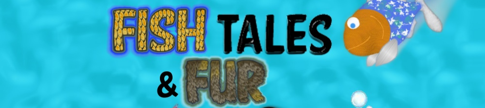 Fish Tales and Fur