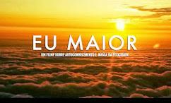 EU MAIOR - O FILME - Uma reflexão sobre a vida