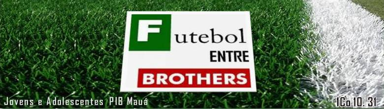 Futebol entre Brothers